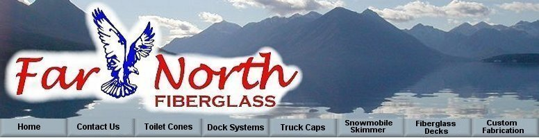 Far North Fiberglass - docks, canoes, boats, containment systems and much more...